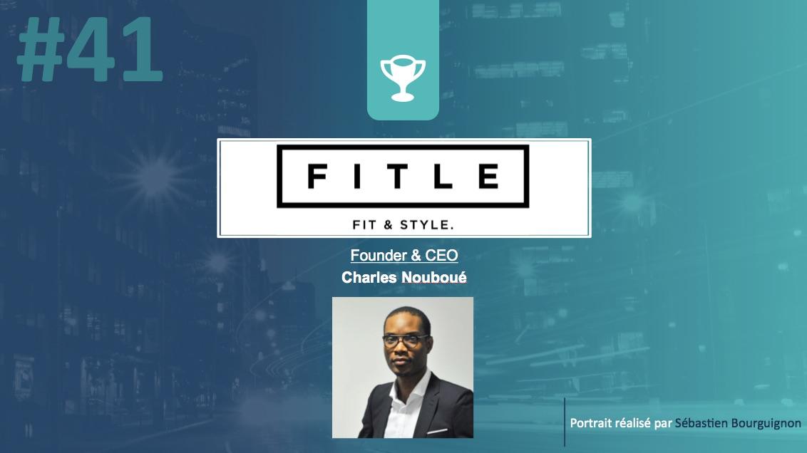 Portrait de startuper #41 – Fitle – Charles Nouboué - par Sébastien Bourguignon