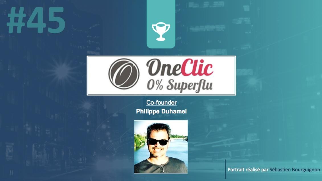 Portrait de startuper #45 – One Clic – Philippe Duhamel - par Sébastien Bourguignon
