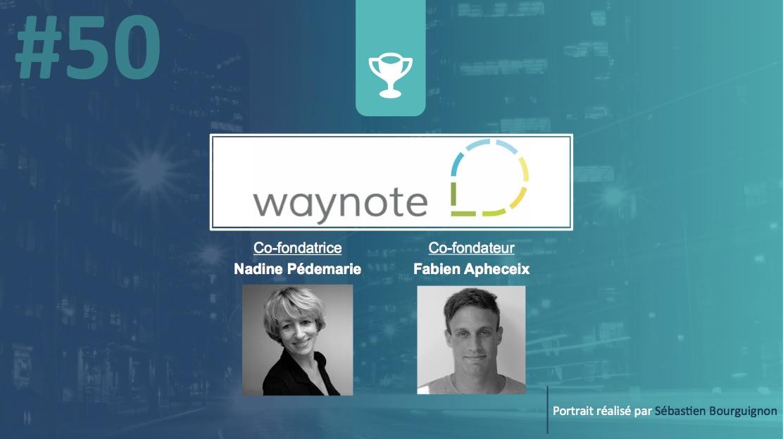 Portrait de startuper #50 – Waynote – Nadine Pédemarie - Fabien Apheceix - par Sébastien Bourguignon