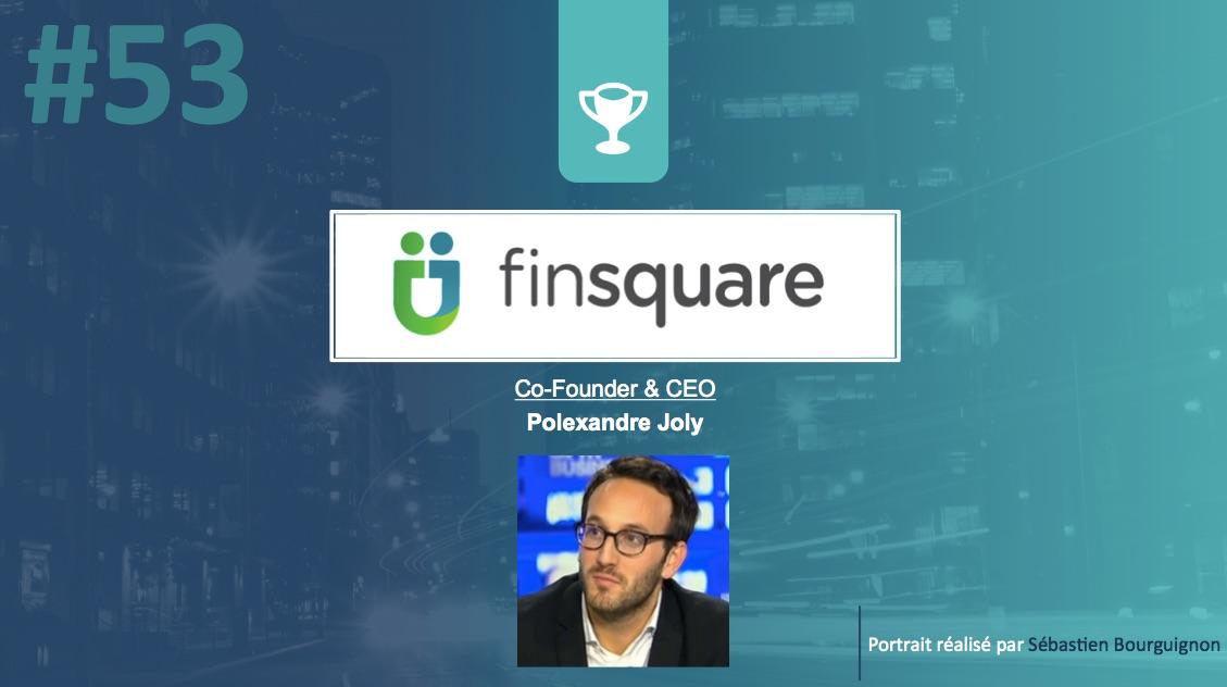 Portrait de startuper #53 - Finsquare - Polexandre Joly - par Sébastien Bourguignon