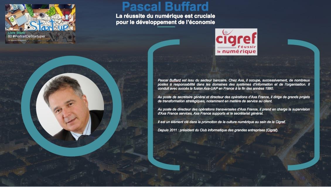 Pascal Buffard - La réussite du numérique est cruciale pour le développement de l économie - Extrait Livre Blanc 80 #PortraitDeStartuper - par Sebastien Bourguignon