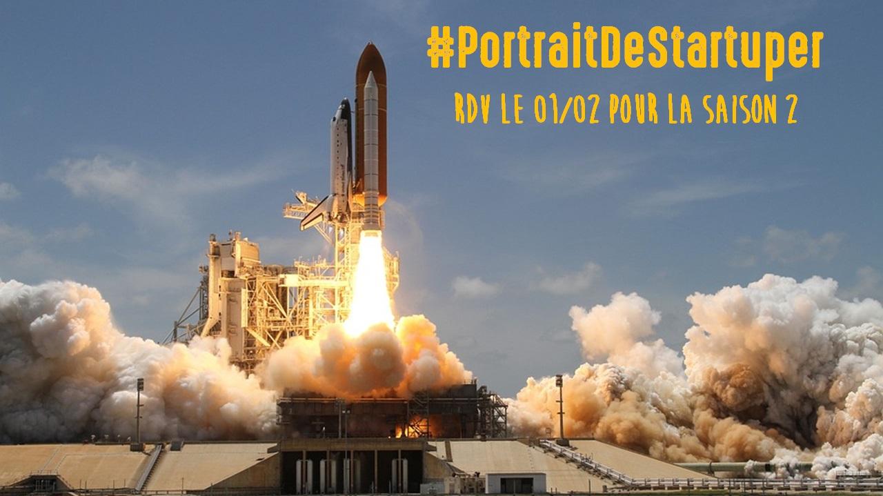 Démarrage de la Saison 2 de #PortraitDeStartuper - par Sébastien Bourguignon