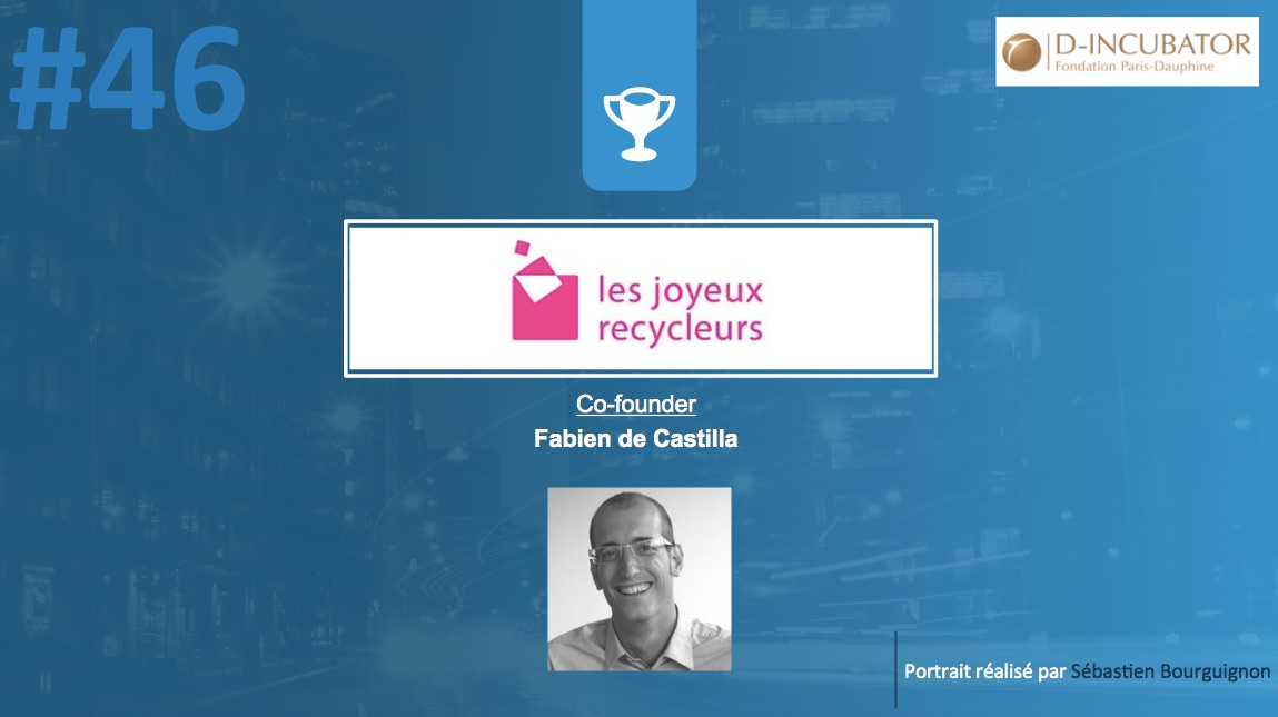 Portrait de startuper #46 - Les Joyeux Recycleurs - Fabien de Castilla - par Sébastien Bourguignon