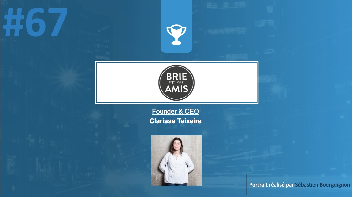 #PortraitDeStartuper #67 - Brie et amis - Clarisse Teixeira - par Sébastien Bourguignon