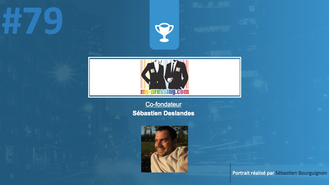 #PortraitDeStartuper #79 - My-Pressing - Sébastien Deslandes - par Sébastien Bourguignon