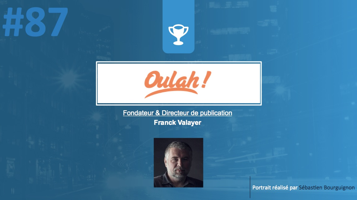 #PortraitDeStartuper #87 - Oulah - Franck Valayer - par Sébastien Bourguignon