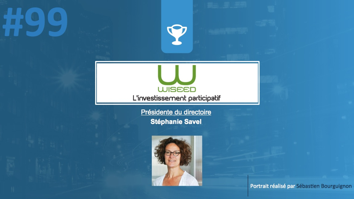 #PortraitDeStartuper #99 - WiSEED - Stéphanie Savel - par Sébastien Bourguignon